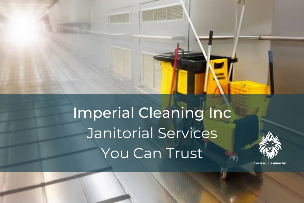 Janitorial Services You Can Trust