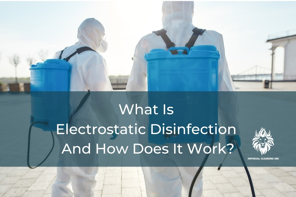 What Is Electrostatic Disinfection And How Does It Work